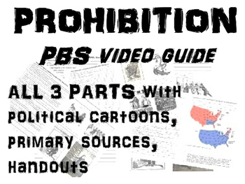 PROHIBITION PBS video guide (ALL 3 PARTS w political cartoons, primary sources))
