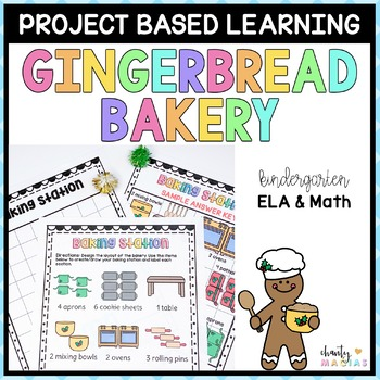 PROJECT BASED LEARNING: GINGERBREAD BAKERY