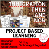 PROJECT BASED LEARNING: Immigration Then and Now
