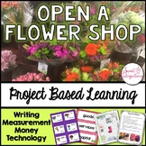 PROJECT BASED LEARNING MATH  OPEN A FLOWER SHOP | Economics