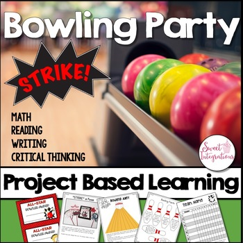 PROJECT BASED LEARNING: PLAN A BOWLING PARTY  Math, Reading, Technology