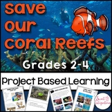 SAVE OUR CORAL REEFS PROJECT BASED LEARNING SCIENCE