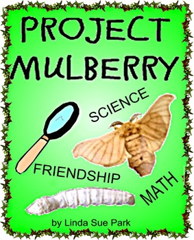 PROJECT MULBERRY by Linda Sue Park!  Growing Friendship in a Silkworm Project!