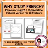 PROJECT: Why Study French? Research and Reflection -  Includes IB Version