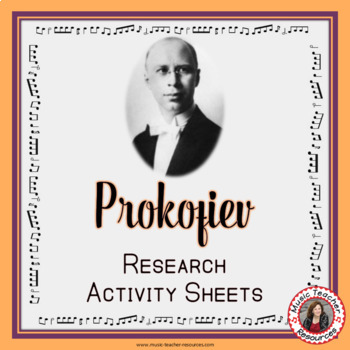 Music Composer: PROKOFIEV Music Composer Research Study and Worksheets