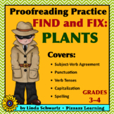 PROOFREADING PRACTICE • FIND AND FIX: PLANTS