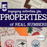 PROPERTIES of REAL NUMBERS - 5 ACTIVITIES