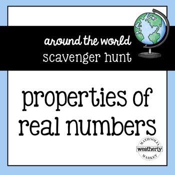 PROPERTIES of REAL NUMBERS - scavenger hunt