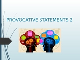 PROVOCATIVE STATEMENTS 2 - Interactive Questions