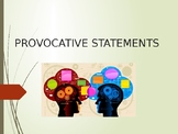PROVOCATIVE STATEMENTS - Interactive Questions
