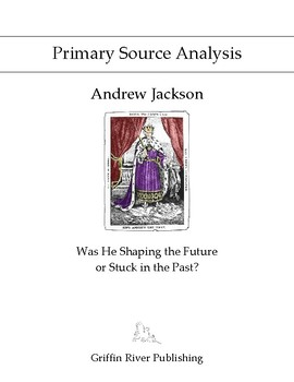 PSA: Andrew Jackson - Was He Shaping the Future or Stuck in the Past?