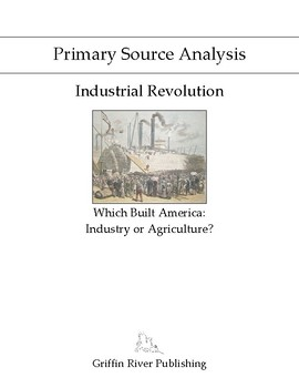 PSA: Industrial Revolution - What Built America: Industry or Agriculture?