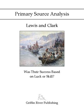 PSA: Lewis and Clark - Was Their Success Based on Luck or Skill?