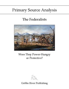 PSA: The Federalists - Were They Power-Hungry or Protective