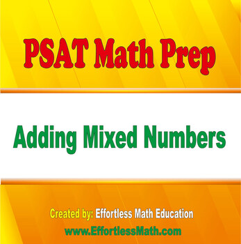 PSAT Math Prep: Adding Mixed Numbers