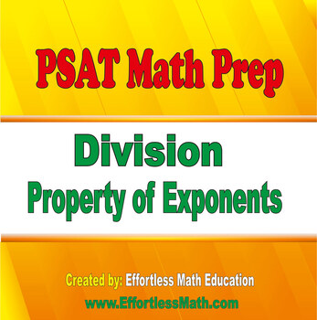 PSAT Math Prep: Division Property of Exponents