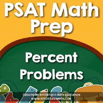 PSAT Math Prep: Percent Problems