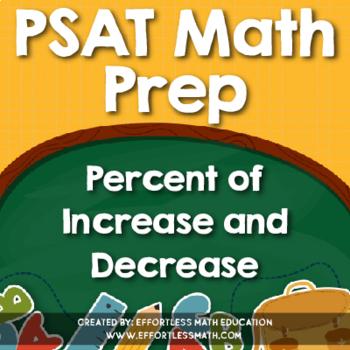 PSAT Math Prep: Percent of Increase and Decrease