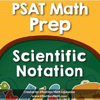 PSAT Math Prep: Scientific Notation