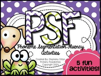 PSF {Phoneme Segmentation Fluency Activities}