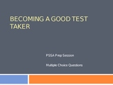 PSSA Prep: Becoming a Good Test Taker with Mutliple Choice