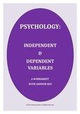 Distance Learning: PSYCHOLOGY: Independent & Dependent Variables Worksheet