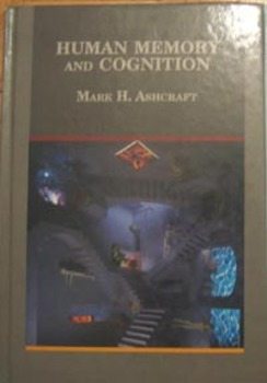 TEXTBOOK PSYCHOLOGY: HUMAN MEMORY AND COGNITION Mark H. Ashcraft (Incl ship)