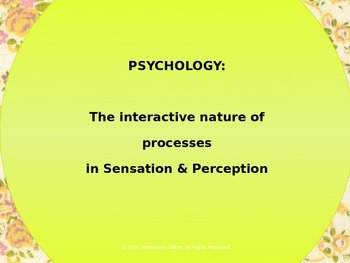 PSYCHOLOGY: The interactive nature of processes in Sensation & Perception