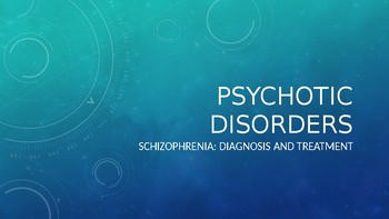 PSYCHOTIC DISORDERS - SCHIZOPHRENIA
