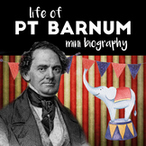 PT Barnum mini biography and worksheet for Elementary Aged Students
