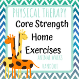 Physical/Occupational Therapy Core Strength Home Exercise Handout - Animal Walks