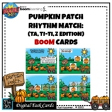 PUMPKIN PATCH RHYTHM MATCH (Ta,Ti-Ti,Z): MUSIC BOOM CARDS-