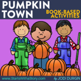 PUMPKIN TOWN Activities and Read Aloud Lessons