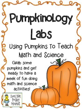 PUMPKINOLOGY LABS (Set of 8): Using Pumpkins to Teach Math/Science