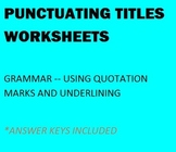 PUNCTUATING TITLES GRAMMAR WORKSHEETS - quotation marks & underlining