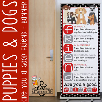 PUPPIES & DOGS - Classroom Decor: LARGE BANNER, Are You A Good Friend