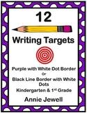 12 Writing Target Goals for Kindergarten and 1st Grade - PURPLE BORDER