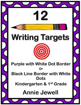 12 Writing Target Goals for Kindergarten and 1st Grade - PURPLE BORDER