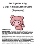 PUT TOGETHER A PIG  2 Digit + 2 Digit Addition Regrouping Game