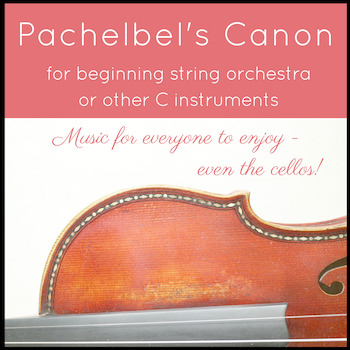 Pachelbel's Canon - for Beginning String Orchestra or other C Instruments