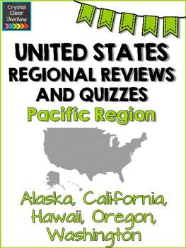 Pacific States Region Review Sheets and Quiz