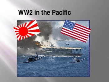 Pacific Theater of World War Two (WW2) - PowerPoint