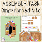ASSEMBLY TASK Gingerbread Kits