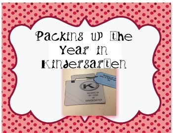 Packing up the year in Kindergarten