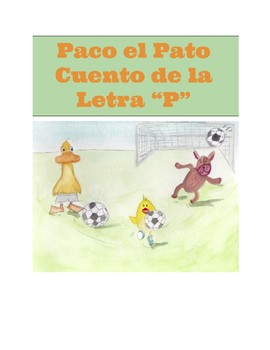 Paco el Pato Pateador de Pelota. Cuento letra P