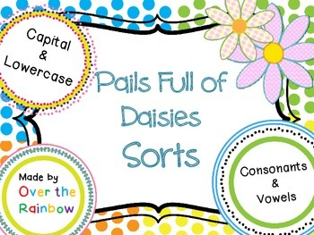 Pails Full of Daisies Sorts Capital/Lowercase Consonants/Vowels