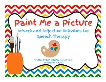 Paint Me A Picture - Adverb and Adjective Activities for Speech Therapy