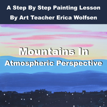 Paint Mountains In Atmospheric Perspective