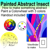 Art Lesson - Paint an Abstract Insect and a Color wheel -