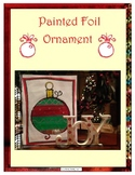 Painted Foil Christmas Ornament